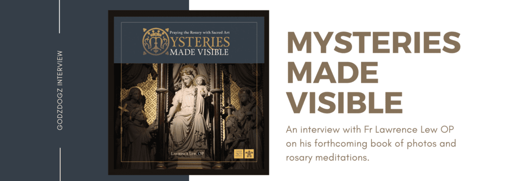 Mysteries Made Visible – an interview with Fr Lawrence Lew OP